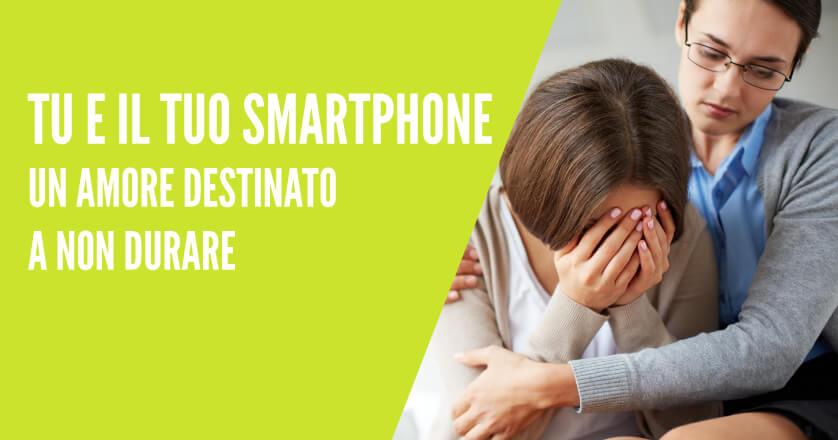 Tu e il tuo smartphone – un amore destinato a non durare.