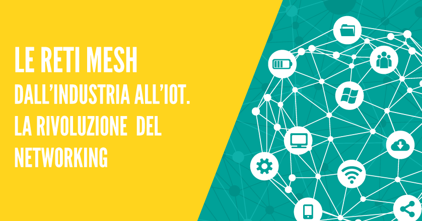Le reti mesh – Dall'industria all'IoT