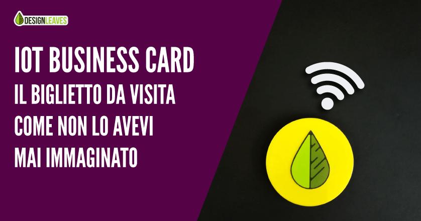 IoT Business Card – Il biglietto da visita come non lo avevi mai immaginato