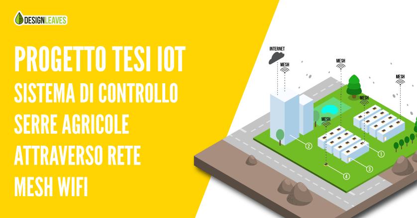 Progetto tesi IoT – Sistema di controllo serre agricole attraverso rete Mesh WiFi